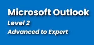 Microsoft Outlook Course Level 2 - Advanced to Expert