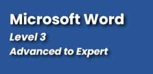 Microsoft Word Course Level 3 Advanced Word Course to Expert Word Course