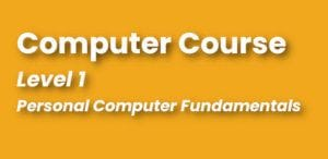 Compuer Course - Level 1 - PC Fundamentals - Continuing Education