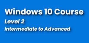 Windows 10 Course - Windows Training - Intermediate - Continuing Education